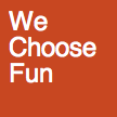 We Choose Fun